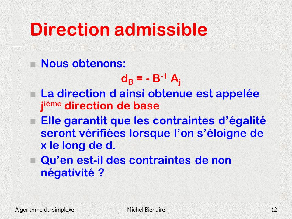Direction admissible Nous obtenons: dB = - B-1 Aj