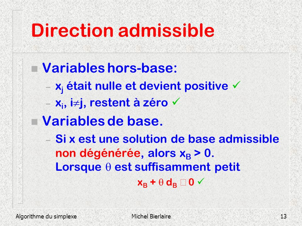 Direction admissible Variables hors-base: Variables de base.