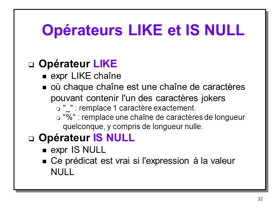 Opérateurs LIKE et IS NULL