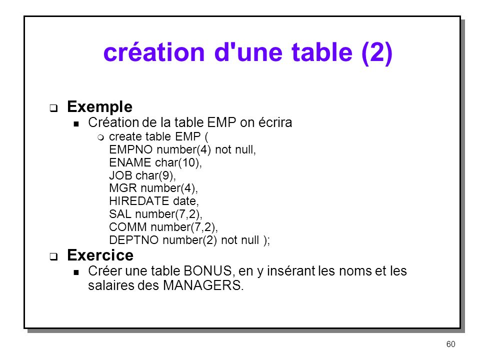 création d une table (2) Exemple Exercice