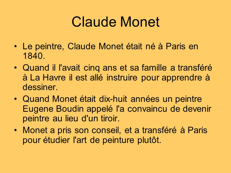 Claude Monet Le peintre, Claude Monet était né à Paris en 1840.