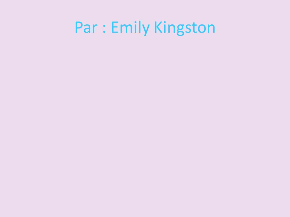 Par : Emily Kingston