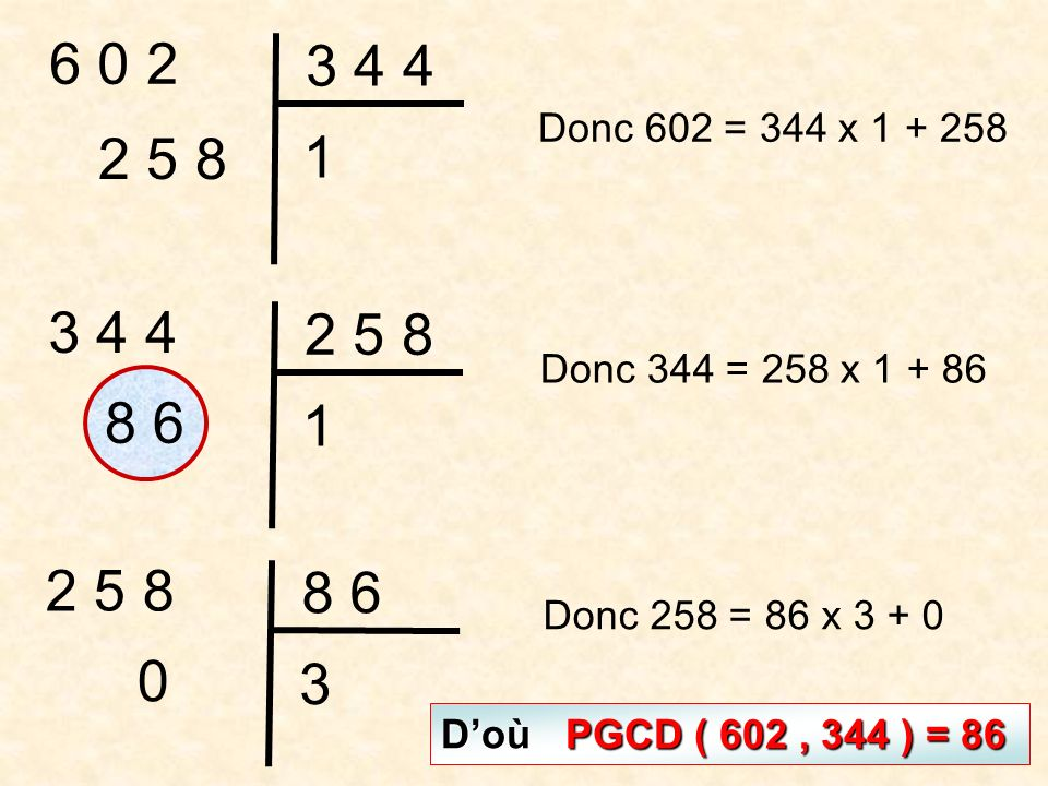 Donc 602 = 344 x Donc 344 = 258 x