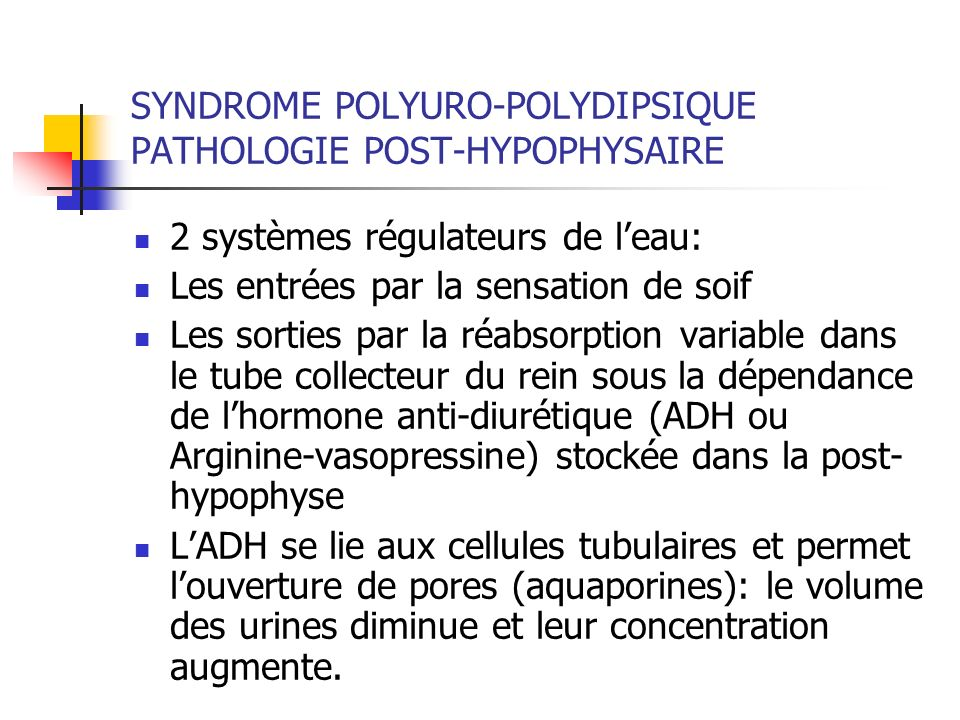 SYNDROME POLYURO-POLYDIPSIQUE PATHOLOGIE POST-HYPOPHYSAIRE