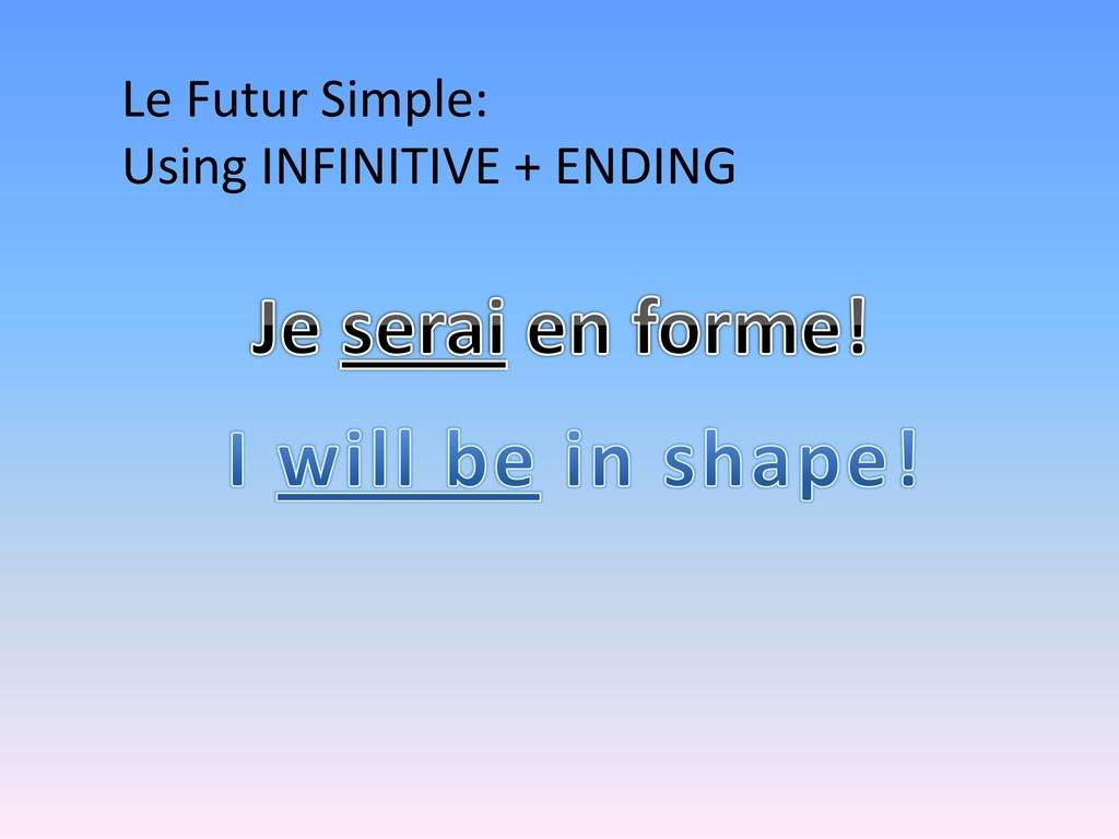Je serai en forme! I will be in shape!