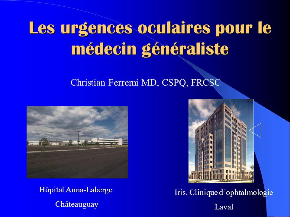 les urgences oculaires pour le m u00e9decin g u00e9n u00e9raliste