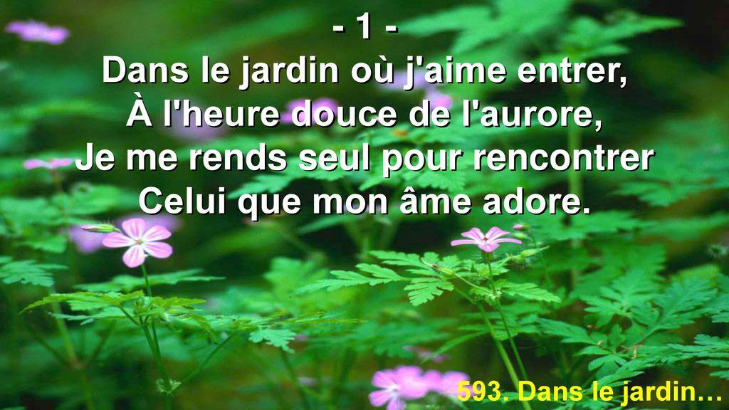 1 Dans Le Jardin Ou J Aime Entrer A L Heure Douce De L
