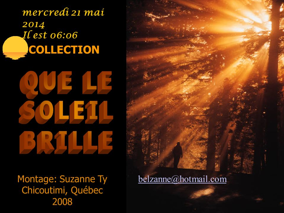 QUE LE SOLEIL BRILLE COLLECTION