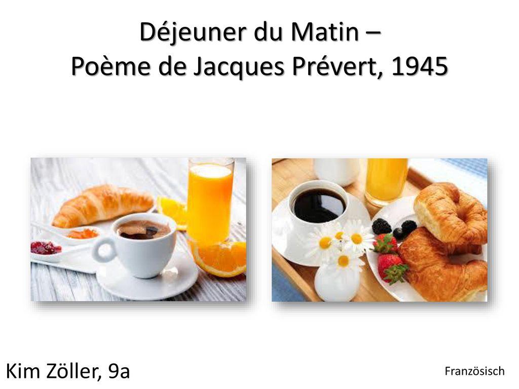 Déjeuner Du Matin Poème De Jacques Prévert Ppt Télécharger