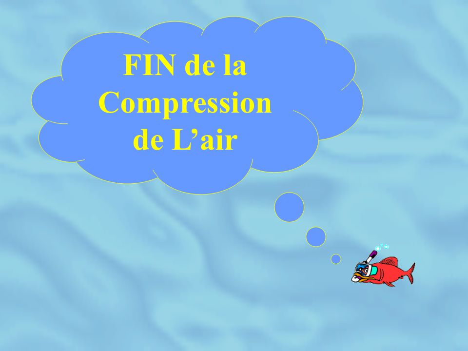 FIN de la Compression de L'air