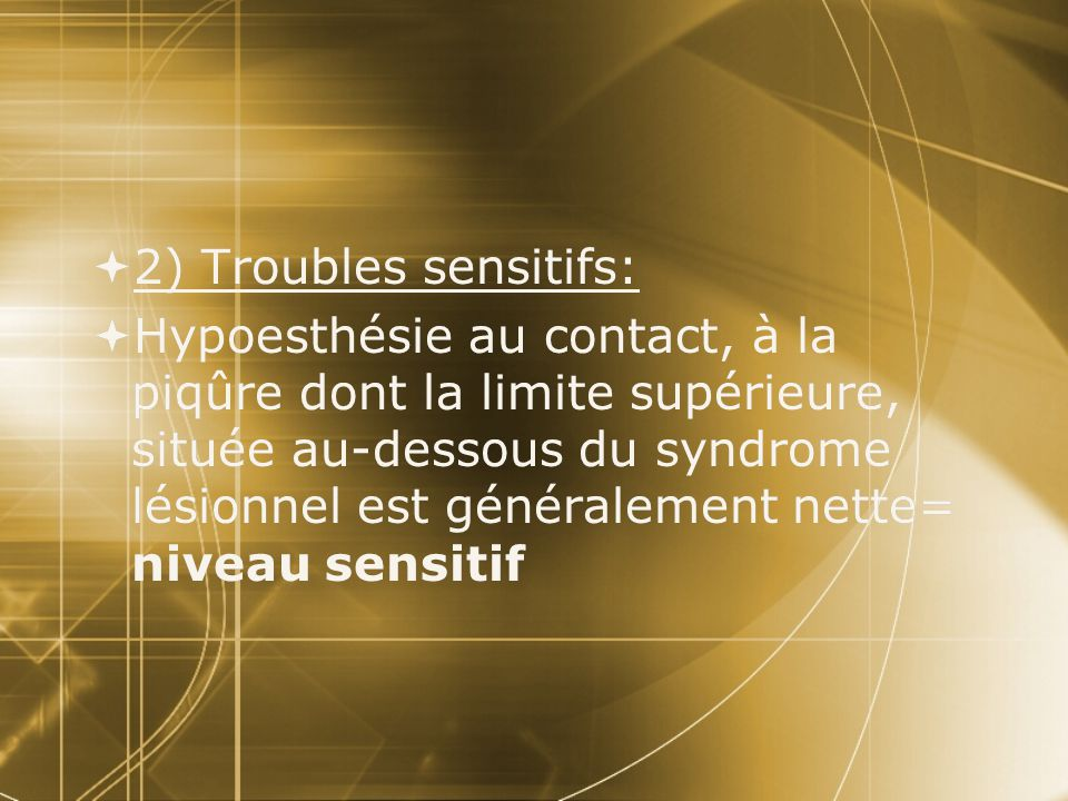2) Troubles sensitifs: