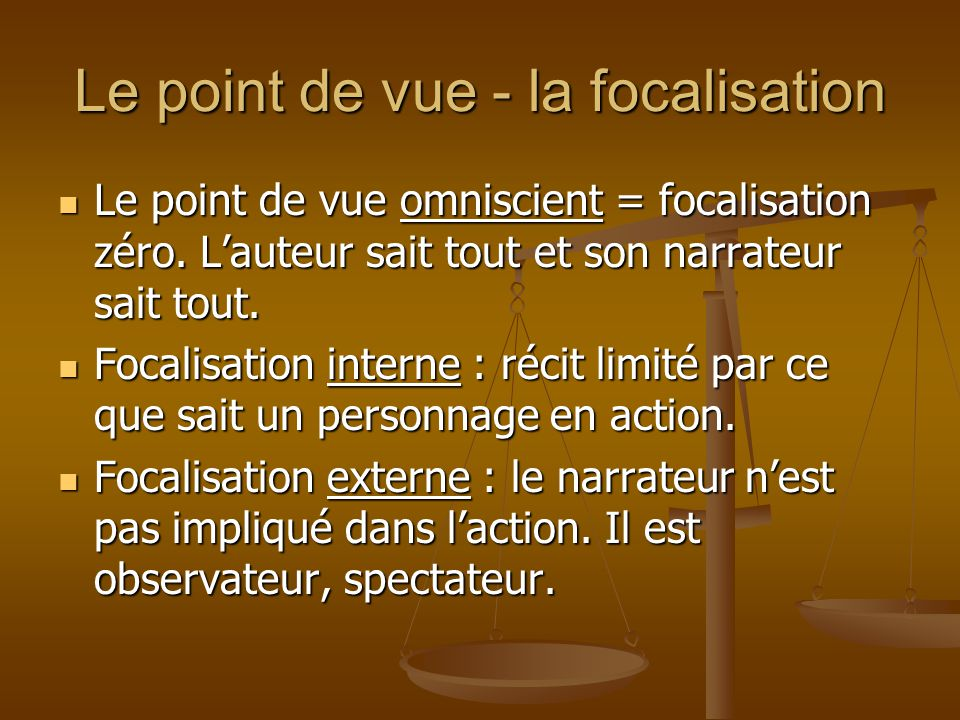 Le point de vue - la focalisation