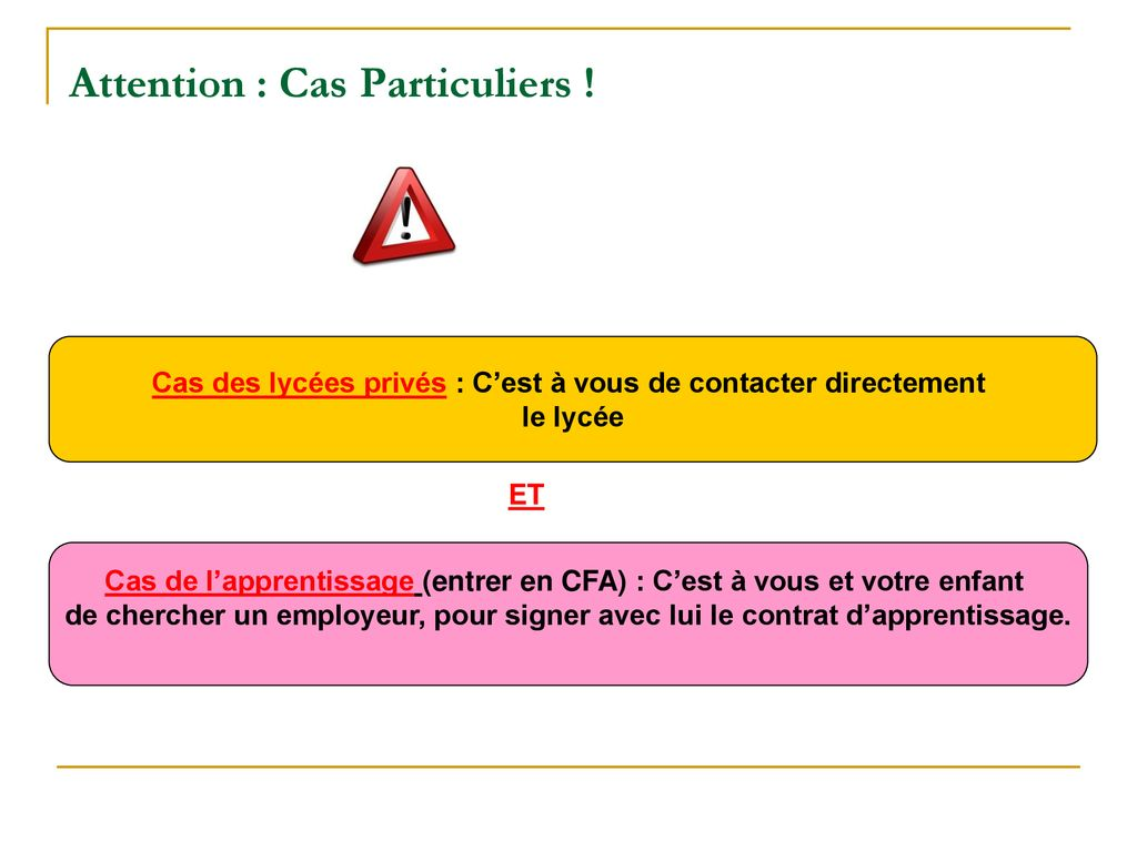 Attention : Cas Particuliers !