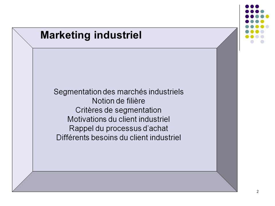 Marketing industriel Segmentation des marchés industriels