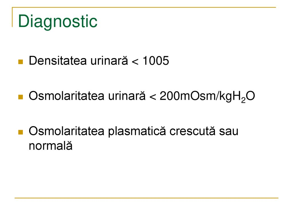 Diagnostic Densitatea urinară < 1005