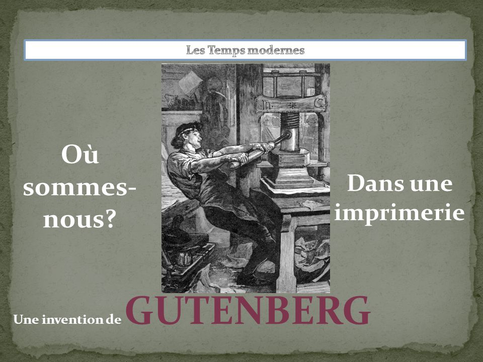 Une invention de GUTENBERG