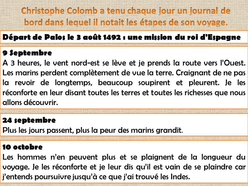 Christophe Colomb a tenu chaque jour un journal de bord dans lequel ...