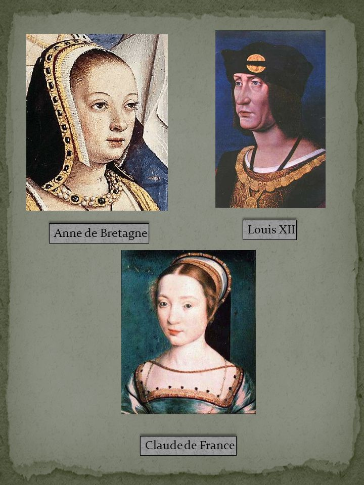 Louis XII Anne de Bretagne Claude de France