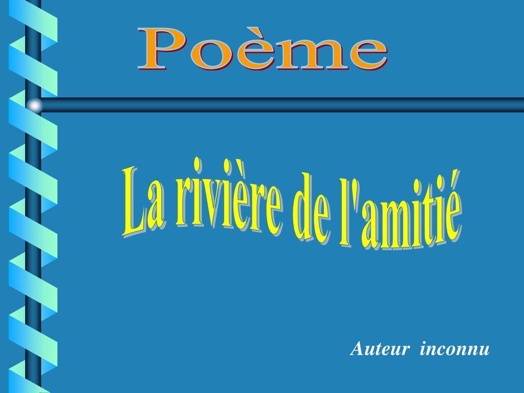 Poème La Rivière De Lamitié Auteur Inconnu Ppt Télécharger