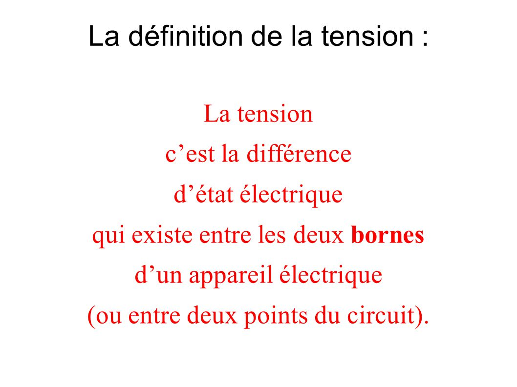 La définition de la tension :