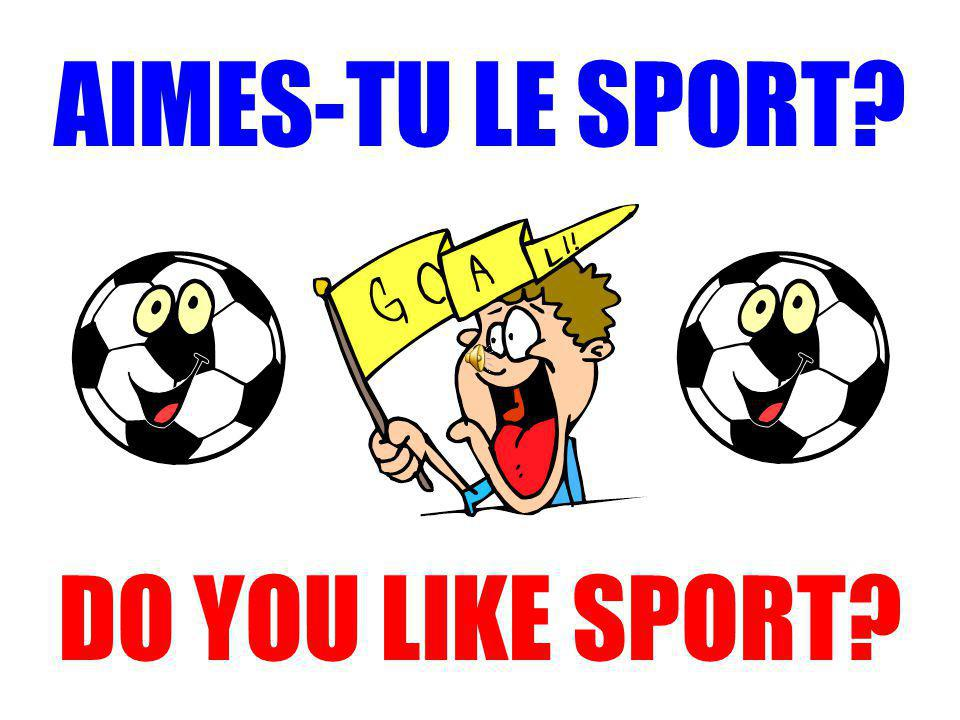 AIMES-TU LE SPORT DO YOU LIKE SPORT