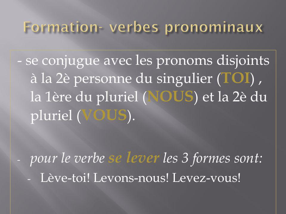 Formation- verbes pronominaux