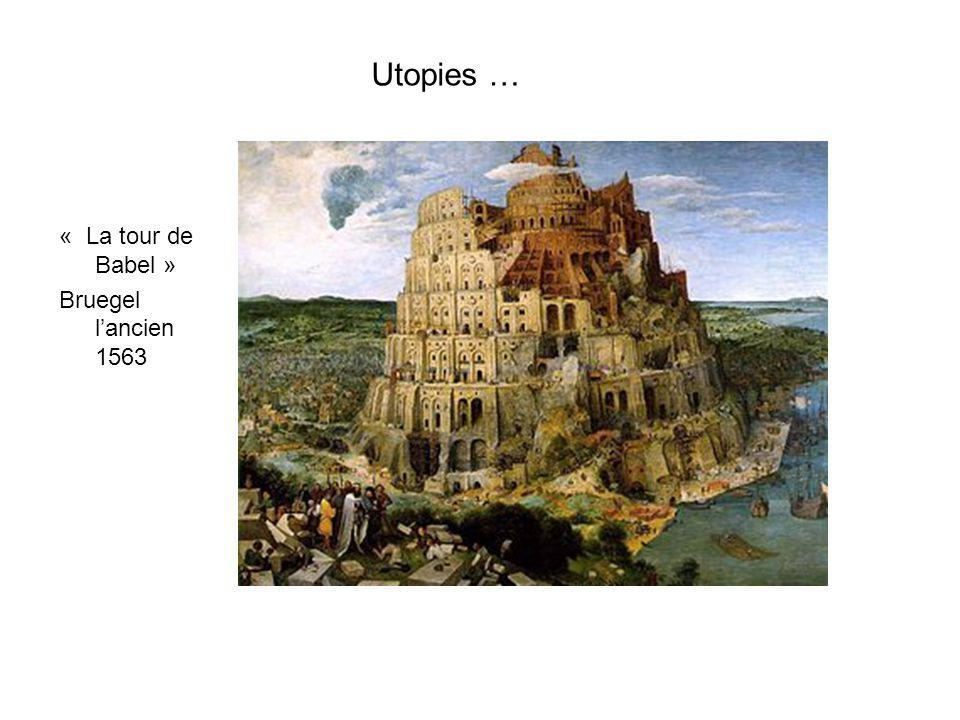 Utopies … « La tour de Babel » Bruegel l'ancien 1563