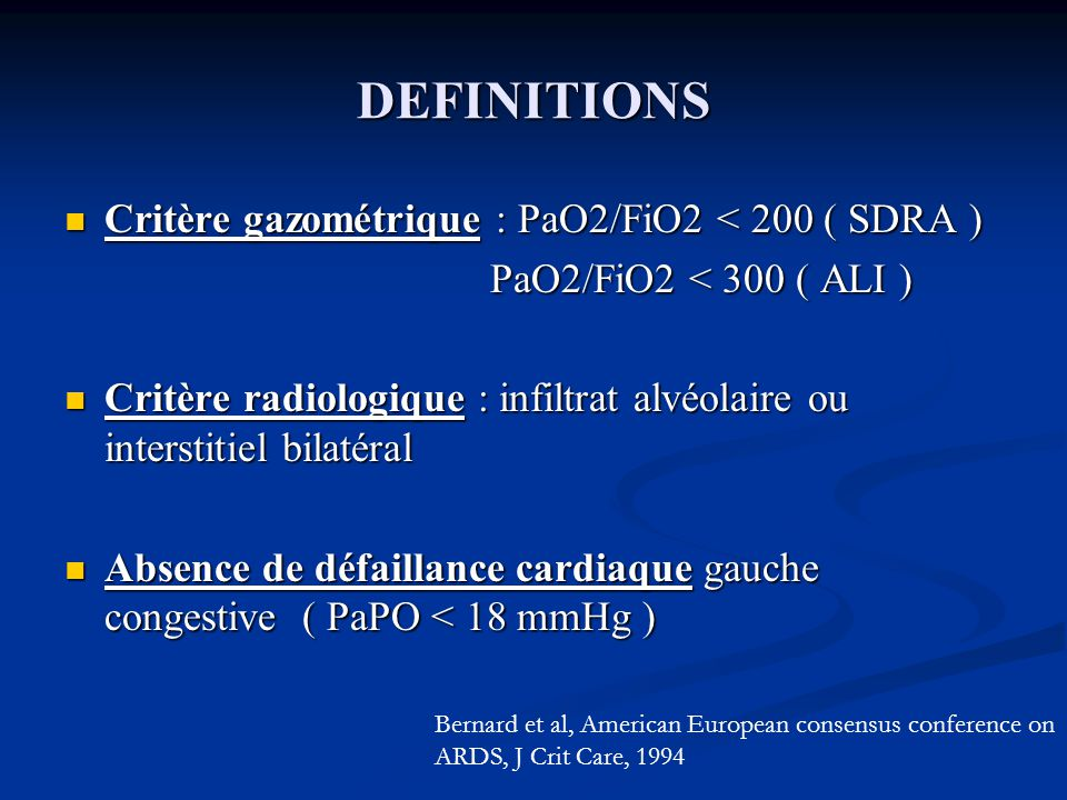 DEFINITIONS Critère gazométrique : PaO2/FiO2 < 200 ( SDRA )