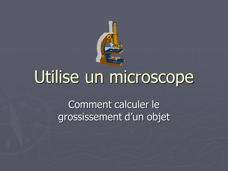 calcul grossissement microscope