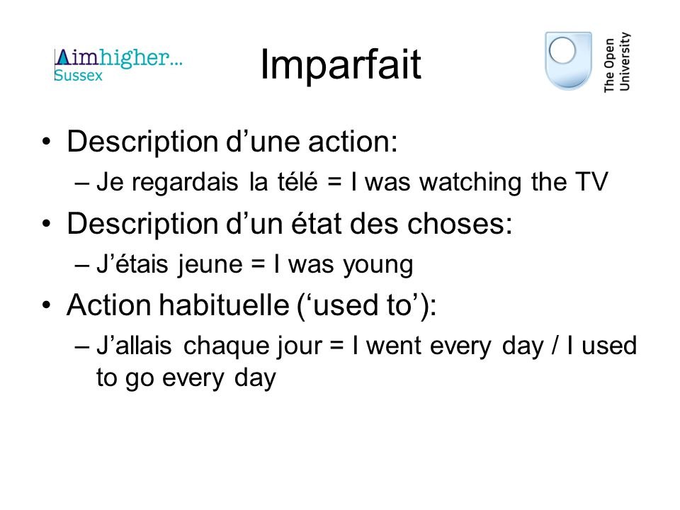 Imparfait Description d'une action: Description d'un état des choses: