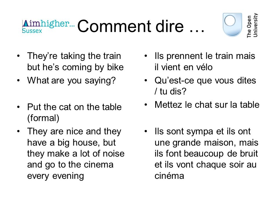 Comment dire … They're taking the train but he's coming by bike