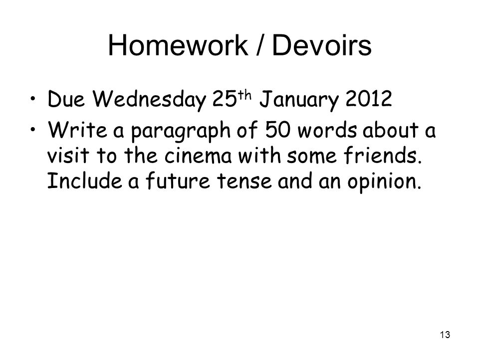 Homework / Devoirs Due Wednesday 25th January 2012