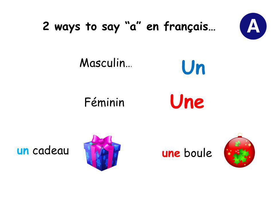2 ways to say a en français…