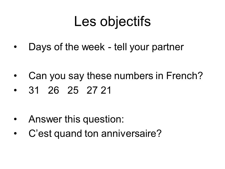 Les objectifs Days of the week - tell your partner