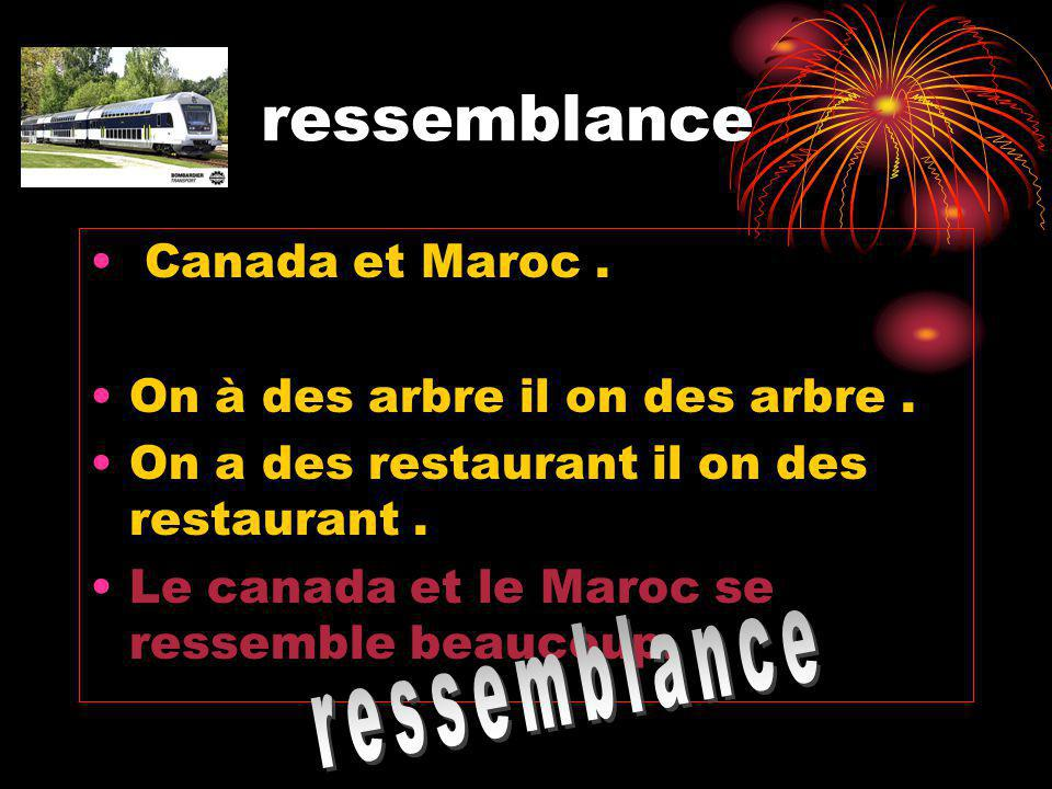 ressemblance ressemblance Canada et Maroc .