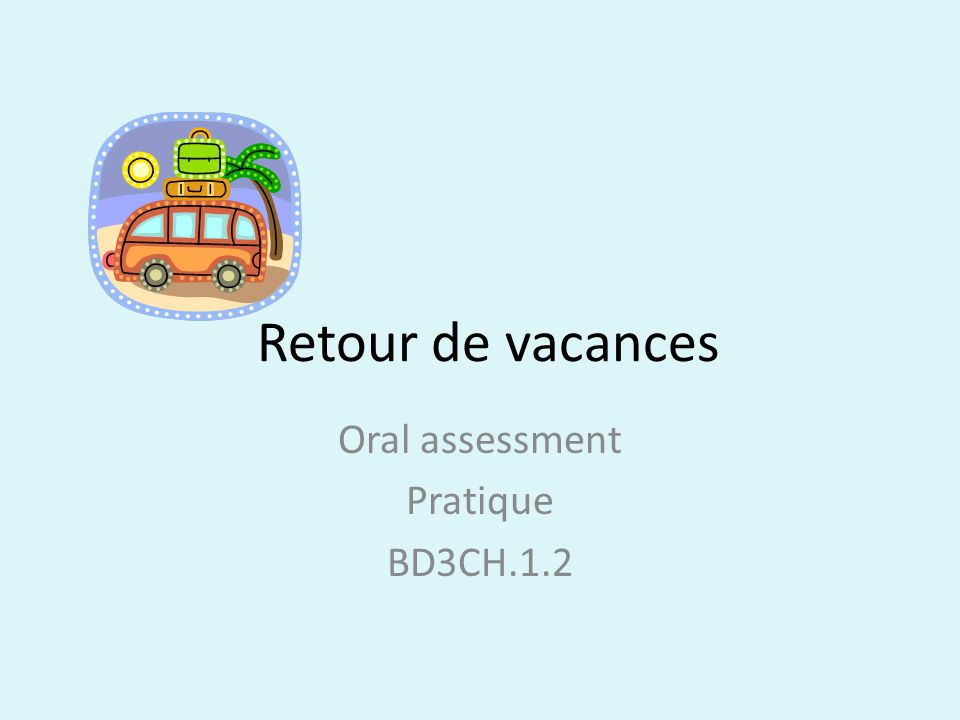 Oral assessment Pratique BD3CH.1.2