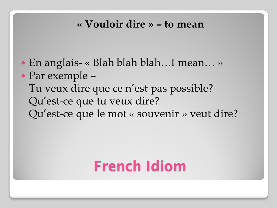 « Vouloir dire » – to mean