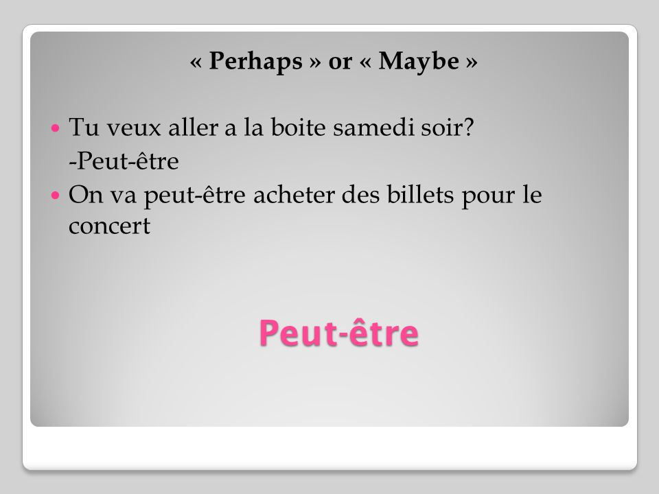 Peut-être « Perhaps » or « Maybe »