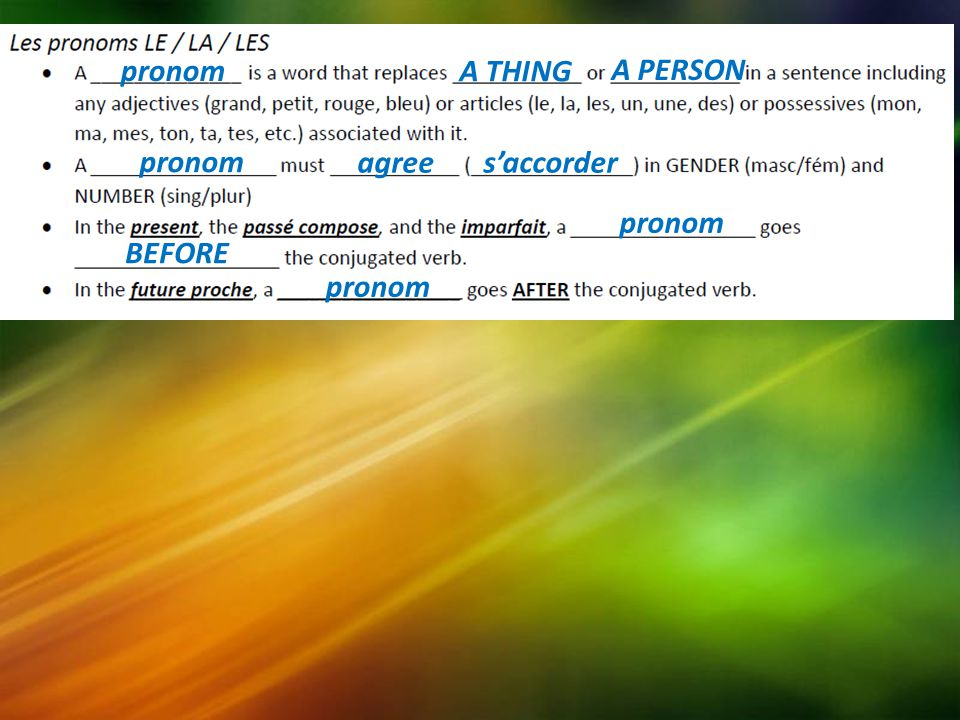 pronom A THING A PERSON pronom agree s'accorder pronom BEFORE pronom