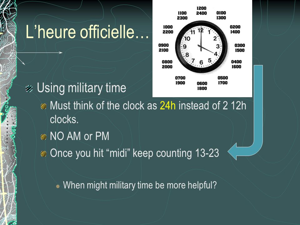 L'heure officielle… Using military time