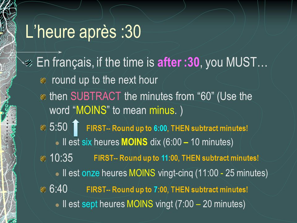 L'heure après :30 En français, if the time is after :30, you MUST…