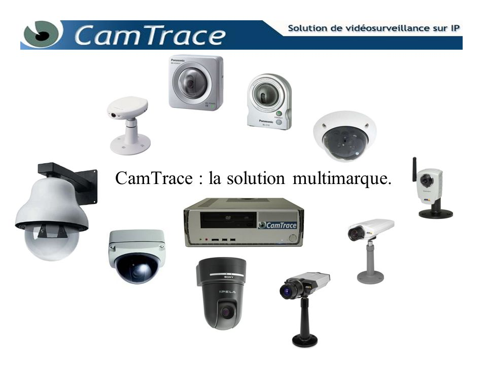 CamTrace : la solution multimarque.