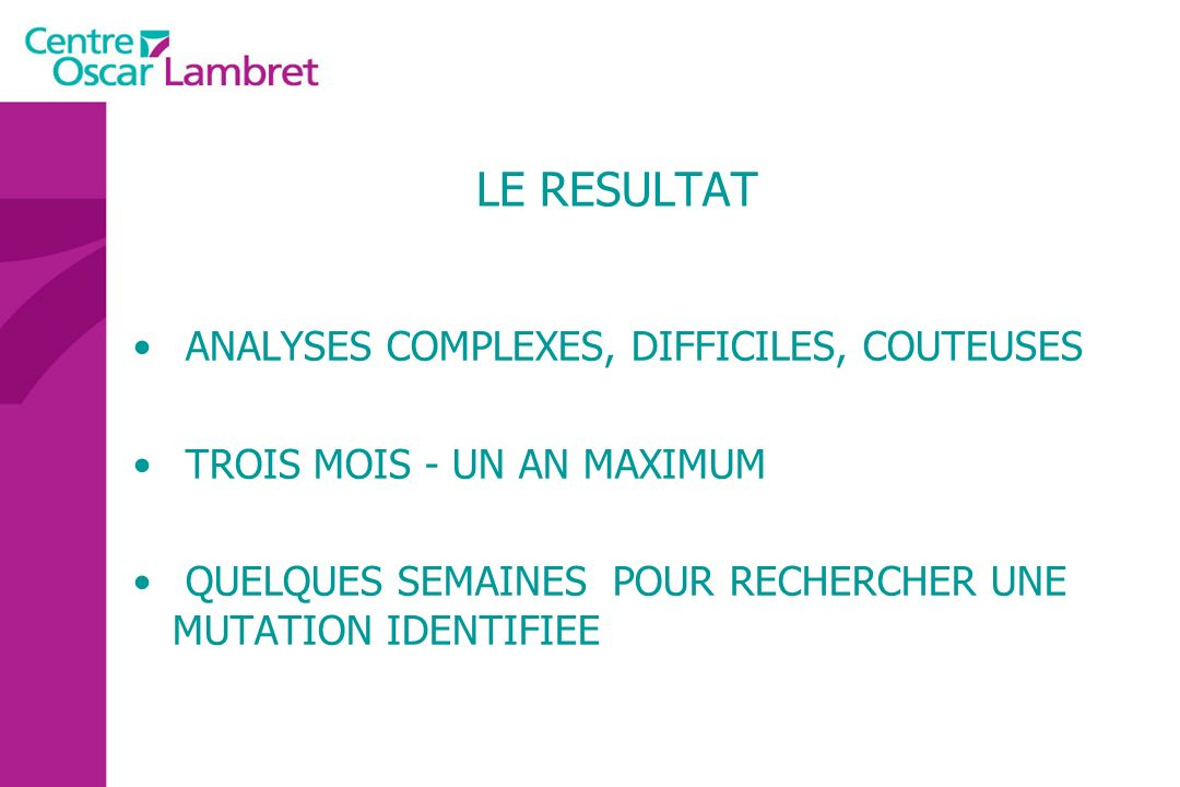 LE RESULTAT ANALYSES COMPLEXES, DIFFICILES, COUTEUSES