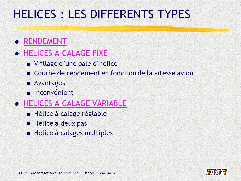 HELICES : LES DIFFERENTS TYPES