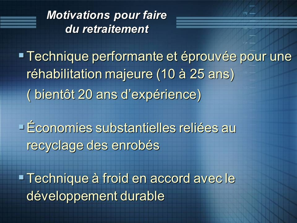 Motivations pour faire du retraitement