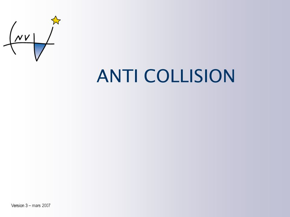ANTI COLLISION Version 3 – mars 2007