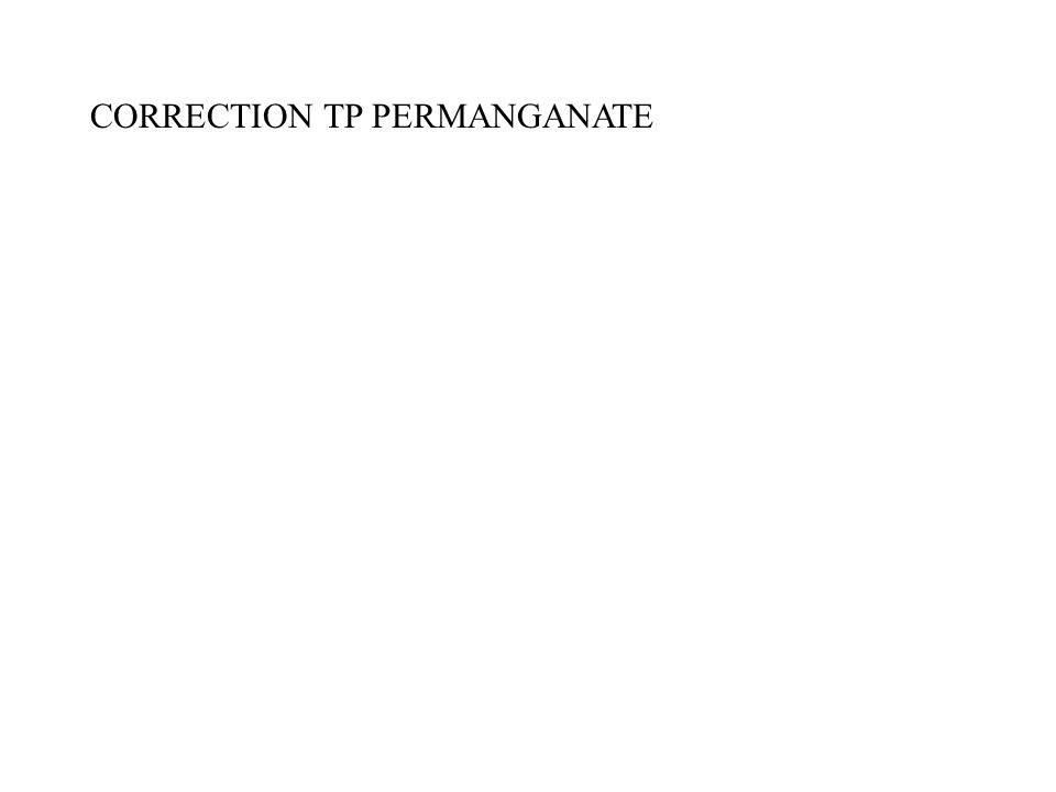 CORRECTION TP PERMANGANATE
