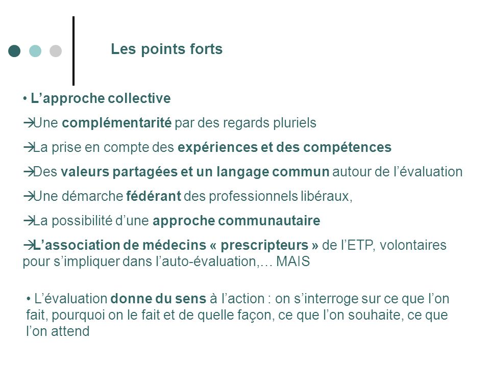 Les points forts L'approche collective