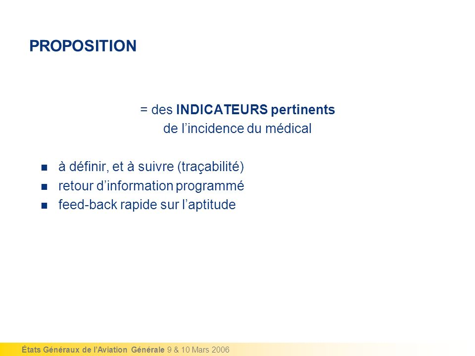 PROPOSITION = des INDICATEURS pertinents de l'incidence du médical