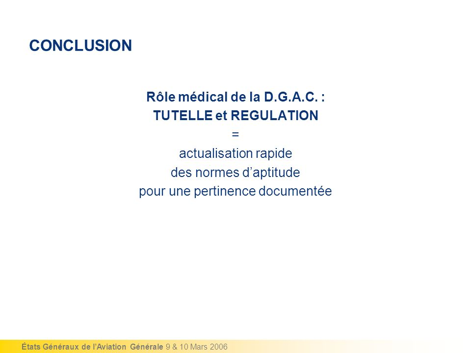 CONCLUSION Rôle médical de la D.G.A.C. : TUTELLE et REGULATION =